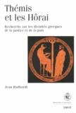 Jean Rudhardt - Thémis et les Hôrai - Recherches sur les divinités grecques de la justice et de la paix.