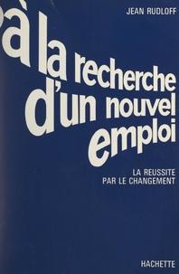 Jean Rudloff et Eric Pouliquen - À la recherche d'un nouvel emploi - La réussite par le changement.