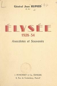 Jean Rupied - Élysée, 1928-34 - Anecdotes et souvenirs.