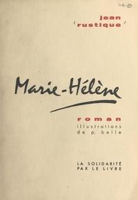 Jean Rustique et P. Belle - Marie-Hélène.