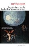Jean Ruysbroeck - Les sept degrés de léchelle damour spirituel.