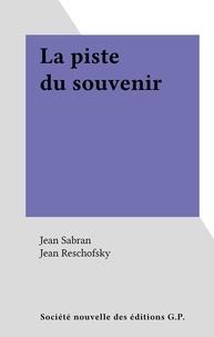 Jean Sabran et Jean Reschofsky - La piste du souvenir.