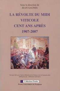 Jean Sagnes et Claude Alberge - La révolte du Midi viticole cent ans après - 1907-2007.