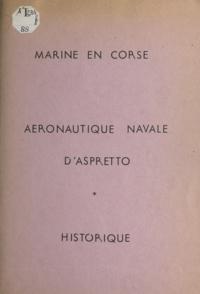 Jean Saint-Cast - Marine en Corse, aéronautique navale d'Aspretto - Historique.
