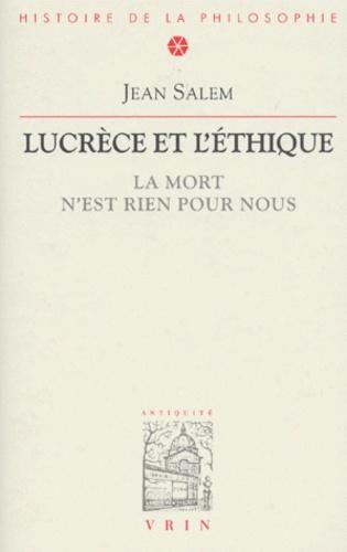 Jean Salem - LUCRECE ET L'ETHIQUE. - La mort n'est rien pour nous.