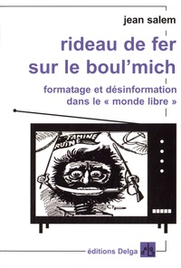 Rideau de fer sur le boulmich - Formatage et désinformation dans le monde libre.pdf