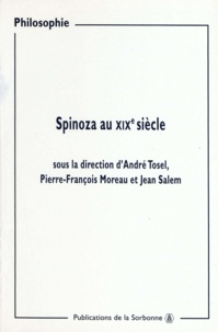 Jean Salem et André Tosel - Spinoza au XIXe siècle.