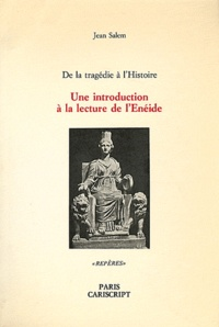Jean Salem - Une introduction à la lecture de l'Enéide - De la tragédie à l'Histoire.