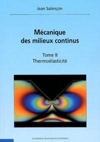 Deedr.fr Mécanique des milieux continus. Tome 2, Thermoélasticité Image