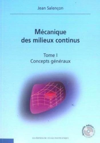 Jean Salençon - Mécanique des milieux continus - Tome 1 : Concepts généraux. 1 Cédérom
