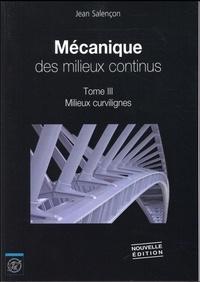 Rhonealpesinfo.fr Mécanique des milieux continus - Tome 3, Milieux curvilignes Image