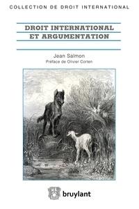 Jean Salmon - Droit international et argumentation.