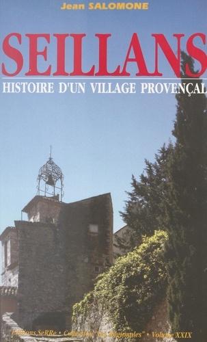 Histoire d'un village provençal : Seillans. Des origines à nos jours