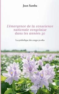 Galabria.be L'émergence de la conscience nationale congolaise dans les années 50 - La symbolique des congo-ya-sika Image