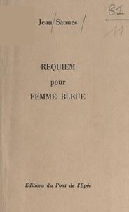 Jean Sannes - Requiem pour femme bleue.