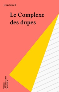 Jean Sareil - Le Complexe des dupes.