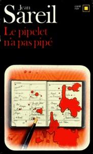 Jean Sareil - Le pipelet n'a pas de pipe.