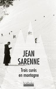 Jean Sarenne - Trois curés en montagne.