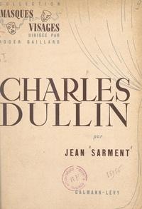 Jean Sarment et Roger Gaillard - Charles Dullin.