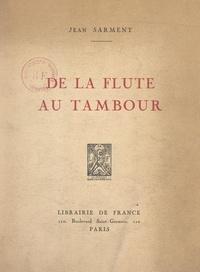Jean Sarment - De la flûte au tambour.
