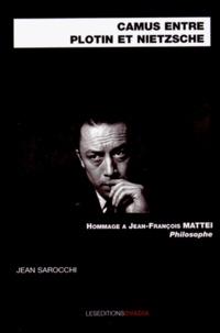 Jean Sarocchi - Camus entre Plotin et Nietzsche - Hommage à Jean-François Mattei, philosophe.
