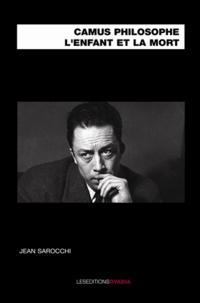 Jean Sarocchi - Camus philosophe - L'enfant et la mort.