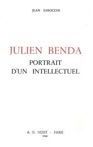 Jean Sarocchi - Julien Benda, portrait d'un intellectuel.