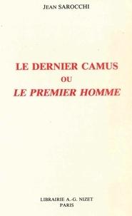"""Jean Sarocchi - Le dernier Camus ou """"Le premier homme""""."""