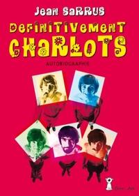 Jean Sarrus - Définitivement Charlots - Autobiographie.