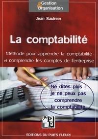 Jean Saulnier - La comptabilité - Méthode pour comprendre la comptabilité et contrôler les comptes de l'entreprise.