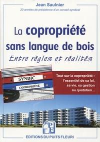 La copropriété sans langue de bois- Entre règles et réalités - Jean Saulnier |