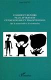 Jean Sauvy - Comment rendre plus attrayant l'enseignement traditionnel (de la maternelle à la terminale).