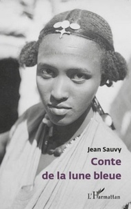 Jean Sauvy - Conte de la lune bleue.
