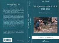 Jean Sauvy - Mon parcours dans le siècle: 1947 2001.