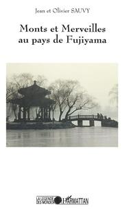 Jean Sauvy et Olivier Sauvy - Monts et merveilles au pays de Fujiyama.