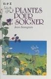 Jean Savagnin et  Collectif - 30 plantes pour se soigner.