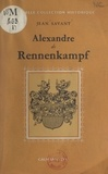 Jean Savant - Alexandre de Rennenkampf et ses amis.