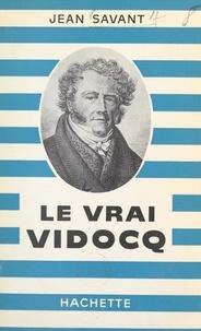 Jean Savant - Le vrai Vidocq.