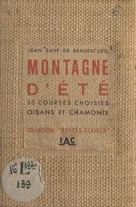 Jean Save de Beaurecueil - Montagne d'été - 20 courses choisies, Oisans et Chamonix.