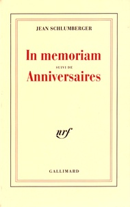Jean Schlumberger - In memoriam suivi de Anniversaires.