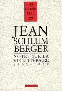 Jean Schlumberger - Notes sur la vie littéraire.