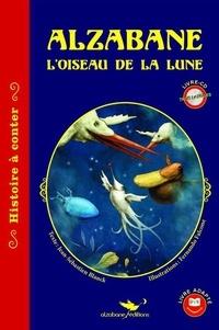 Jean-Sébastien Blanck - Alzabane, l'oiseau de la lune. 1 CD audio