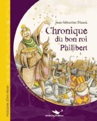 Jean-Sébastien Blanck et Jonathan Bousmar - Chronique du bon roi Philibert.