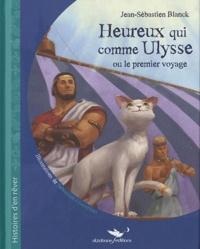 Jean-Sébastien Blanck - Heureux qui comme Ulysse ou le premier voyage.