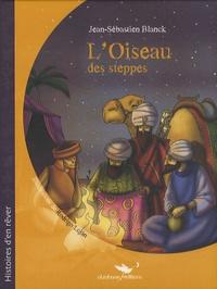 Jean-Sébastien Blanck - L'Oiseau des steppes.