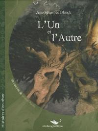 Jean-Sébastien Blanck - L'Un et l'Autre.