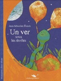 Jean-Sébastien Blanck - Un ver sous les étoiles.