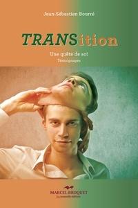 Jean-Sébastien Bourré - Transition - Tome II - Une quête de soi - témoignages.