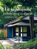 Jean-Sébastien Cluzel - Le japonisme architectural en France - 1550-1930.