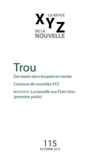 Jean-Sébastien Lemieux et Jean-Paul Beaumier - XYZ. La revue de la nouvelle. No. 115, Automne 2013 - Trou. Des textes dans lesquels on tombe.